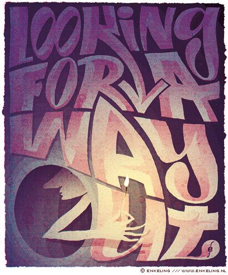Looking For A Way Out, misere, ellende, toestanden, typography, illustration, Enkeling, 2016